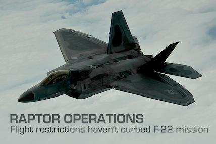 Air Force officials say that flight restrictions have not curbed F-22 operations